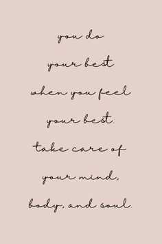 You do your best when you feel your best - quotes quotes deep quotes funny quotes inspirational quotes positive The Words, Cool Words, Motivacional Quotes, Cute Quotes, Words Quotes, Sayings, Quotes Women, Funny Quotes, Self Love Quotes