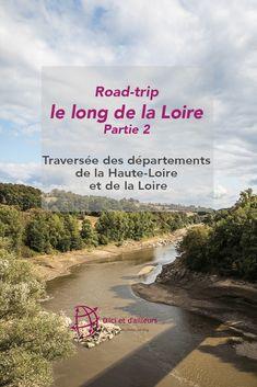 Road-trip au long de la Loire - 2 : de Retournac à Villerest