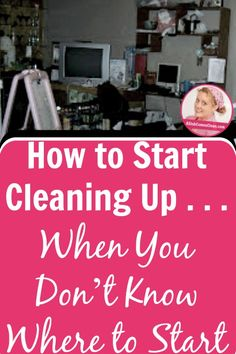 How to Start Cleaning Up . . . When You Don't Know Where to Start pin at ASlobComesClean.com