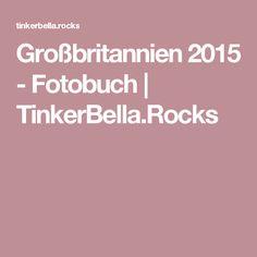 Großbritannien 2015 - Fotobuch | TinkerBella.Rocks