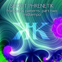 Fractaural Patterns: Part 2 – Midtempo by ScottPhrenetik on SoundCloud