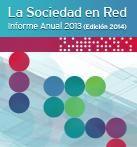 'La Sociedad en Red. Informe Anual 2013' por Red.es y @ONTSI Recoge los principales indicadores que configuran la arquitectura de la Sociedad de la Información en el mundo, España y la UE.  #TIC