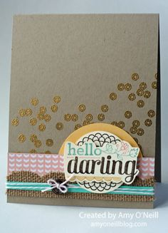 Hello Darling | Amy's Paper Crafts