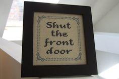 Funny cross stitch shut the front door