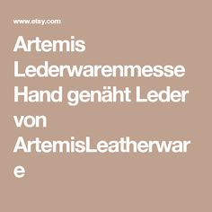 Artemis Lederwarenmesse Hand genäht Leder von ArtemisLeatherware
