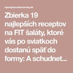 Zbierka 19 najlepších receptov na FIT šaláty, ktoré vás po sviatkoch dostanú späť do formy: A schudnete zdravo! Zdravo, Healthy Lifestyle, Salads, Fitness, Diet, Salad, Keep Fit, Lettuce, Rogue Fitness