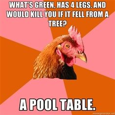 Anti Joke Chicken>>>i was thinking frog...which would make no sense...