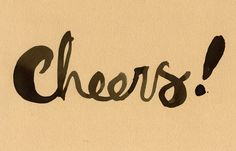 Cheers! by Sara Scobie. My sisters birthday card to me.