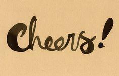 Cheers! by Sara Scobie. My sisters birthday card to me.