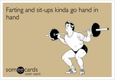 Funny Sports Ecard: Farting and sit-ups kinda go hand in hand.