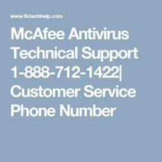McAfee Antivirus Technical Support 1-888-712-1422| Customer Service Phone Number