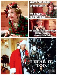 Best movie ever! Christmas Vacation - AUNT BETHANY: What's that sound? You hear it? It's a funny squeaky sound. UNCLE LEWIS: You couldn't hear a dump truck driving through a nitroglycerin plant. CLARK: I hear it, too. Christmas Vacation Costumes, Funny Christmas Costumes, Christmas Vacation Quotes, Christmas Movie Quotes, Christmas Humor, Holiday Fun, Christmas Holidays, Xmas Movies, Holiday Movies