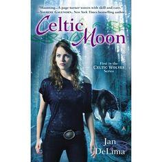 Celtic Moon (Celtic Wolves #1) by Jan De Lima