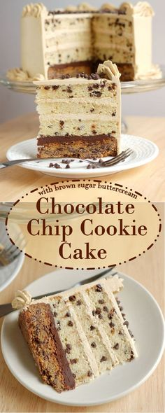 Chocolate Chip Cookie Cake-A cookie layered w/chocolate chip cake chocolate ganache and brown sugar buttercream. Love cookie dough? You'll love this cake!