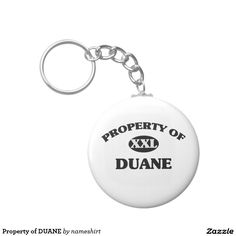 Property of DUANE Basic Round Button Keychain