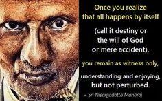 Sri Nisargadatta Maharaj Awakening Quotes, Spiritual Awakening, Zen Quotes, Inspirational Quotes, Reiki, Advaita Vedanta, Excellence Quotes, Philosophy Quotes, Mind Body Spirit