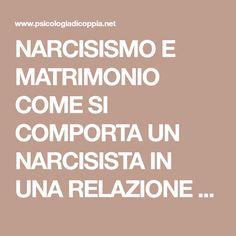 NARCISISMO E MATRIMONIO COME SI COMPORTA UN NARCISISTA IN UNA RELAZIONE STABILE? | Psicologia Di Coppia