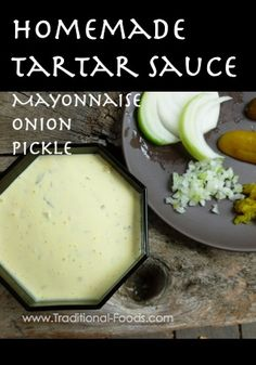 Homemade Tartar Sauce -- Simple to put together and far better than the jarred stuff.