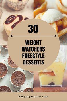 30 Weight Watchers Freestyle Desserts with pictures and points included. #weightwatchers #weightwatchersrecipes #dessert