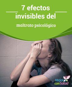 7 efectos invisibles del maltrato #psicológico  En muchas ocasiones la #víctima del #maltrato psicológico tiene un elevado sentimiento de #culpa que le impide salir de la #relación y que incluso puede derivar en una #depresión