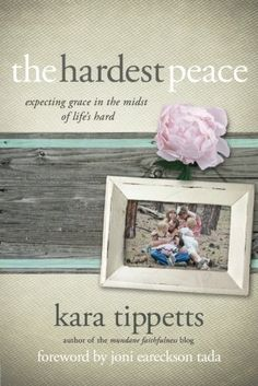 The Hardest Peace: Expecting Grace in the Midst of Life's Hard by Kara Tippetts http://www.amazon.com/dp/0781412153/ref=cm_sw_r_pi_dp_4t5hub0RSJ4KJ