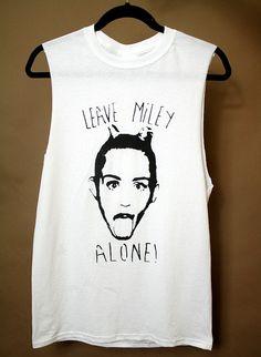 Miley Cyrus Shirt LEAVE MILEY ALONE Tshirt Tank Womens Mens s - xl Bangerz Hipster Twerk Queen Clothing Grunge Fashion on Etsy, $18.95