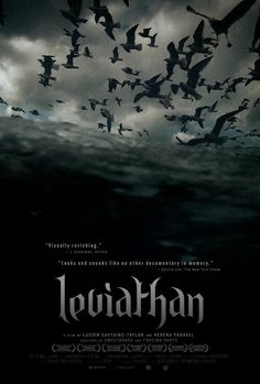Leviathan (2012) The film starring Brian Jannelle, Adrian Guillette, Arthur Smith is directed Lucien Castaing-Taylor, Verena Paravel. A documentary film in  the North Atlantic helps the audience understand more and more about the sea and the life of man on the boats in fishing industry.