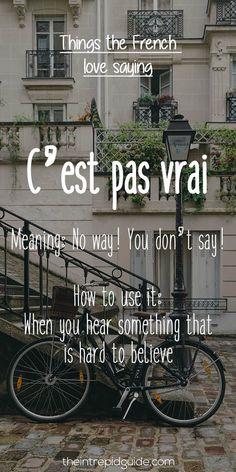 French expressions C'est pas vrai = no way French Language Lessons, French Language Learning, French Lessons, German Language, Spanish Lessons, Japanese Language, Spanish Language, French Tips, Foreign Language