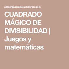 CUADRADO MÁGICO DE DIVISIBILIDAD | Juegos y matemáticas