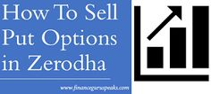 FINANCE guru SPEAKS: How To Sell Put Options in Zerodha With Some Tips Put Option, Popular Articles, Intraday Trading, Social Networks, Meant To Be, How To Make Money, Finance, Positivity, Tips