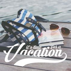 WHETHER YOU WANT AN ADVENTURE or just a relaxing getaway, it's summer vacation time! Do you have any plans?