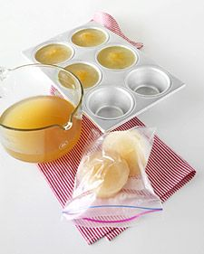 Freeze chicken broth in muffin tins for later use!