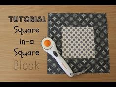 TUTORIAL: Square-in-a-Square Block | 3and3quarters - YouTube