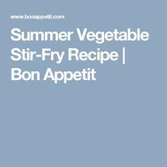 Summer Vegetable Stir-Fry Recipe | Bon Appetit
