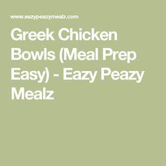Greek Chicken Bowls (Meal Prep Easy) - Eazy Peazy Mealz