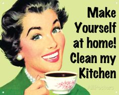 Make Yourself at Home…Clean My Kitchen Plaque en métal
