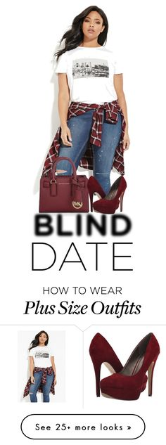 """This Is Me - Real Blind Date"" by lstarkphoto on Polyvore featuring Forever 21, Michael Kors, Michael Antonio, women's clothing, women, female, woman, misses, juniors and blinddate"
