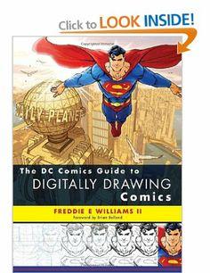 The DC Comics Guide to Digitally Drawing Comics: Amazon.co.uk: Brian Bolland, Freddie E. Williams: Books