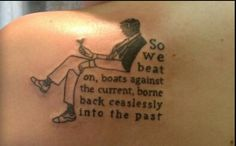 Great Gatsby tattoo, with the final line of the book