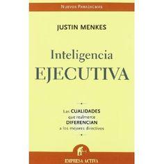 Inteligencia ejecutiva: Amazon.es: Justin Menkes: Libros