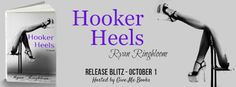Girl with a Pen and a Dream: Release Blitz ~ Hooker Heels by Ryan Ringbloom