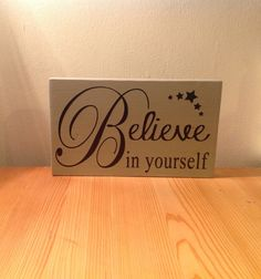 "Chunky freestanding wooden plaque/sign ""Believe in yourself"""