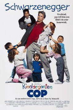Kindergarten Cop (1990). Every strong man has a soft interior. You just gotta throw him in a room full of kindergarteners!
