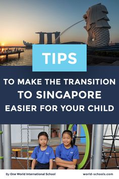 Do you need to relocate to Singapore with your family? 🇸🇬 Find here great tips from One World International School that will help you make this upcoming transition as easy as possible for your children.