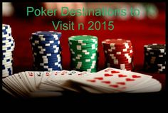 In our series of poker articles ' Poker things to do in 2015', we present to you the hottest poker destinations of 2015. Play, travel and have fun in the next year
