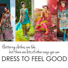 Flattering clothes are fab, but there are loads of other ways you can dress to FEEL GOOD!