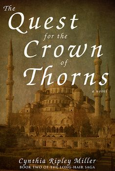Spotlight: The Quest for the Crown of Thorns by Cynthia Ripley Miller