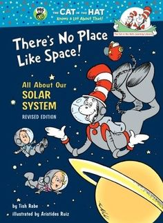 There's No Place Like Space: All About Our Solar System (Cat in the Hat's Learning Library)  by Tish Rabe, Aristides Ruiz (Illustrator)