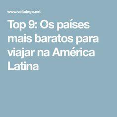 Top 9: Os países mais baratos para viajar na América Latina