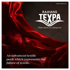 An advanced textile park which represents the future of textile.